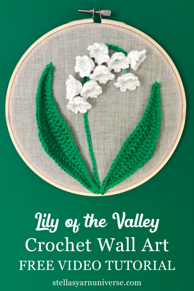 Lily of the Valley Crochet Wall Art | Free Video Tutorial | DIY Home Decor | Crochet Mother's Day Gifts | stellasyarnuniverse.com