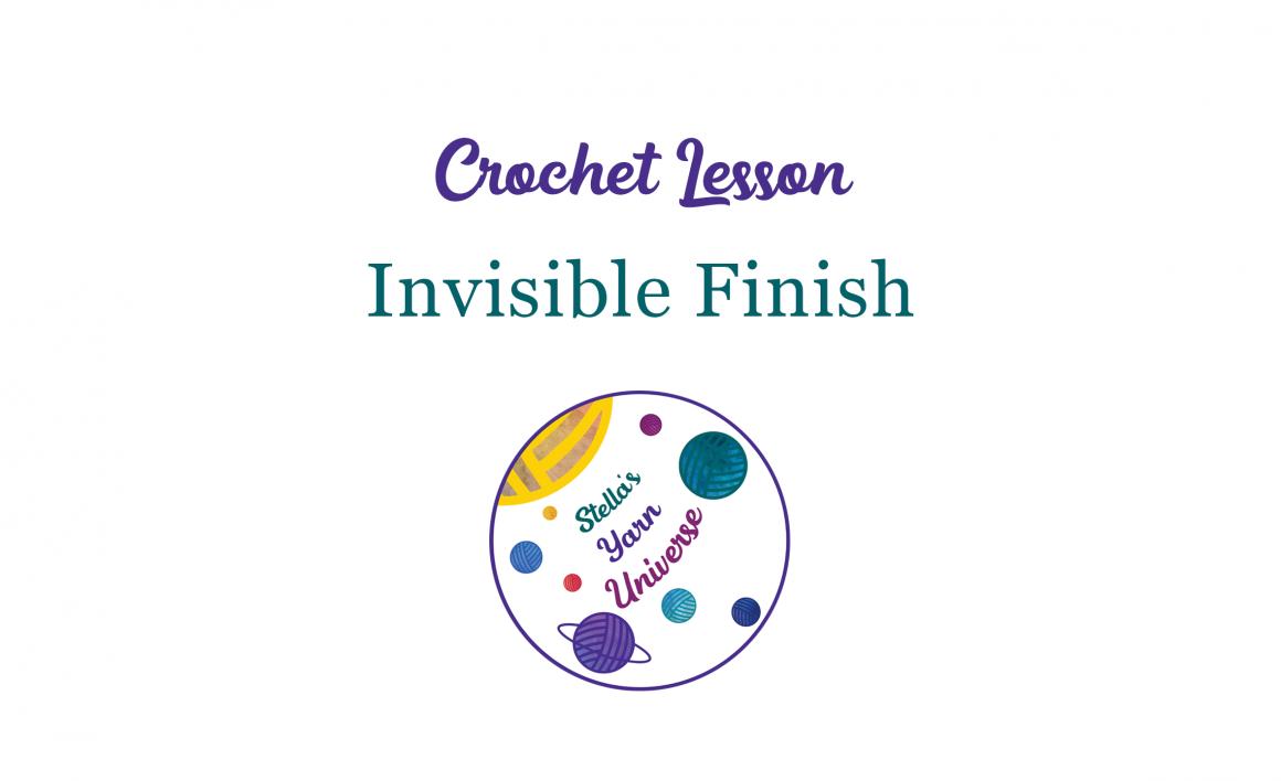 Invisible finish crochet tutorial   stellasyarnuniverse.com