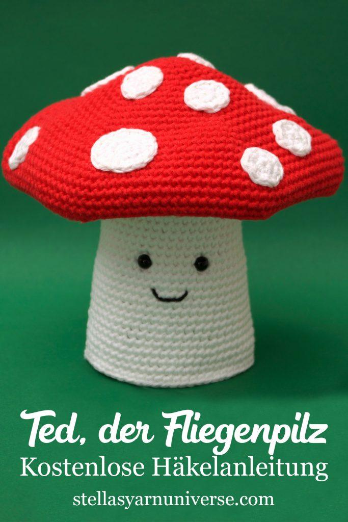 Ted der Fliegenpilz | Kostenloses Häkelmuster | stellasyarnuniverse.com