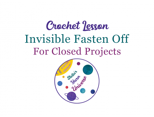 How to fasten off closed crochet projects | stellasyarnuniverse.com