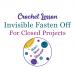 How to fasten off closed crochet projects   stellasyarnuniverse.com