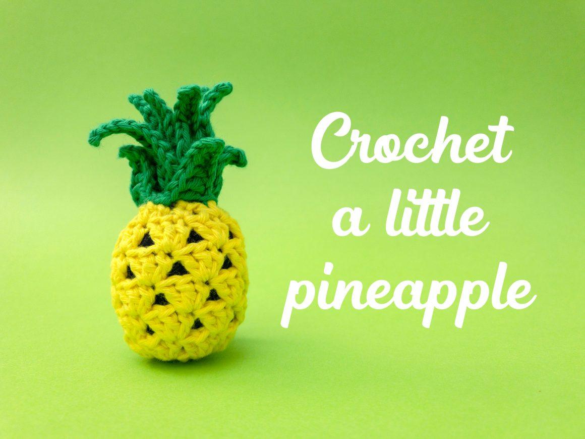 Little Pineapple Free Crochet Pattern + Video Tutorial | stellasyarnuniverse.com