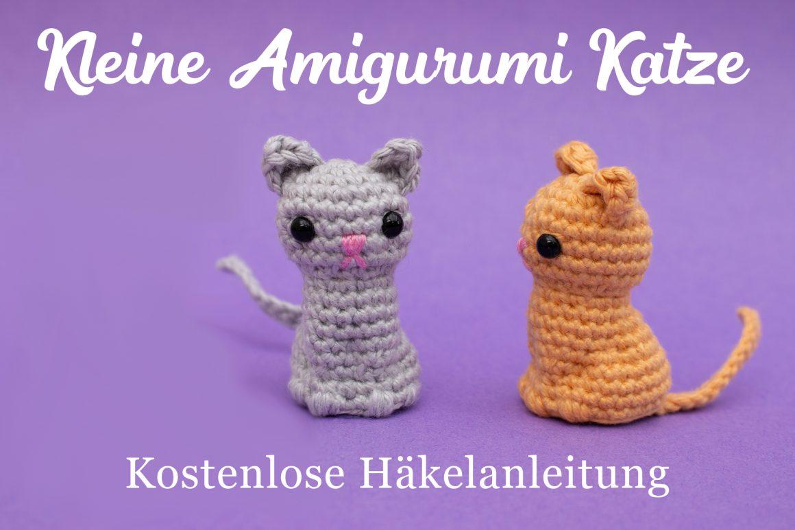 Kleine amigurumi Katze Häkelanleitung