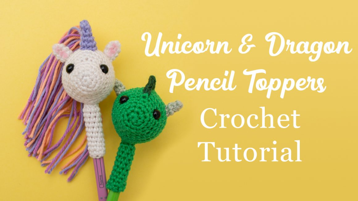 Unicorn and Dragon Pencil Toppers Free Crochet Tutorial